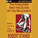 The Kingdoms and the Elves of the Reaches Book II Audiobook by Robert Stanek