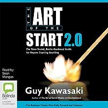 The Art of the Start 2.0 | Livre audio Auteur(s) : Guy Kawasaki Narrateur(s) : Sean Mangan