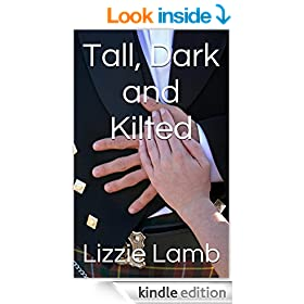 Tall, Dark and Kilted: A contemporary Highland ROMANCE