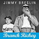 Branch Rickey Audiobook by Jimmy Breslin Narrated by Dick Hill