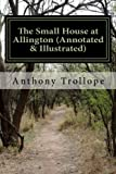 Image of The Small House at Allington (Annotated & Illustrated) (Chronicles of Barsetshire) (Volume 5)