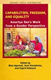 Capabilities, Freedom and Equality: Amartya Sen's Work from a Gender Perspective