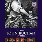 Classic John Buchan Stories | John Buchan