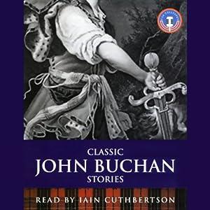 Classic John Buchan Stories Hörbuch