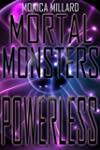 Powerless (Mortal Monsters Book 2) (E...