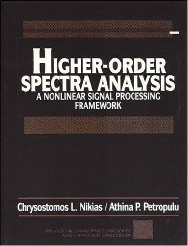 High-Order Spectara Analysis: A Non-linear Signal Processing Framework (Prentice Hall Signal Processing Series)