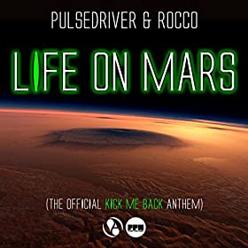 Pulsedriver & Rocco-Life On Mars