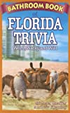 Bathroom Book of Florida Trivia: Weird, Wacky and Wild