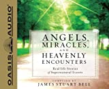 Angels, Miracles, and Heavenly Encounters (Library Edition): Real-Life Stories of Supernatural Events