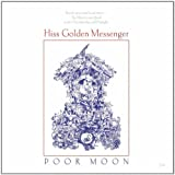 Poor Moon Hiss Golden Messenger