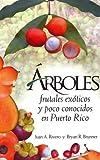 Arboles Frutales Exoticos Y Poco Conocidos En Puerto Rico (Spanish Edition) by Juan A. Rivero (2006-04-07)