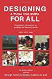 img - for Designing a World that Works for All: Solutions & Strategies for Meeting the World's Needs book / textbook / text book