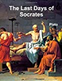 Plato The Last Days of Socrates
