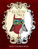 The Eclectic Owl: An Adult Coloring Book (Eclectic Coloring Books) (Volume 1)