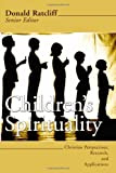 Children's Spirituality: Christian Perspectives, Research and Applications