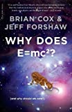 Why Does E=mc2?: (and Why Should We Care?) by Brian Cox, Jeff Forshaw on 04/03/2010 Paperback 20 edition Jeff Forshaw Brian Cox