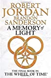 Robert, Sanderson, Brandon Jordan A Memory Of Light: Book 14 of the Wheel of Time by Jordan, Robert, Sanderson, Brandon (2013)