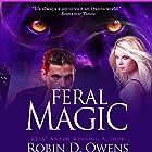 Feral Magic Hörbuch von Robin D. Owens Gesprochen von: Natasha Soudek