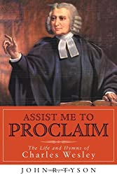 Assist Me to Proclaim: The Life and Hymns of Charles Wesley (Library of Religious Biography)