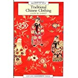 Traditional Chinese Clothing: In Hong Kong and South China, 1840-1980 (Images of Asia)von &#34;Valery M. Garrett&#34;