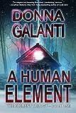 A Human Element (The Element Trilogy) (Volume 1)