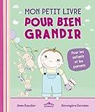 Mon petit livre pour bien grandir : pour les enfants et les parents