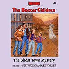 The Ghost Town Mystery: The Boxcar Children Mysteries, Book 71 (       UNABRIDGED) by Gertrude Chandler Warner Narrated by Aimee Lilly