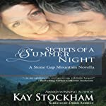 Secrets of a Summer Night: A Stone Gap Mountain Novel | Kay Stockham