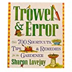 Trowel & Error: Over 700 Shortcuts, Tips and Remedies for the Gardener Book