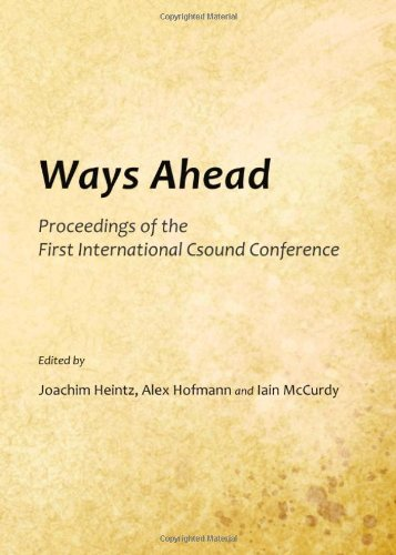 Ways Ahead: Proceedings of the First International Csound Conference