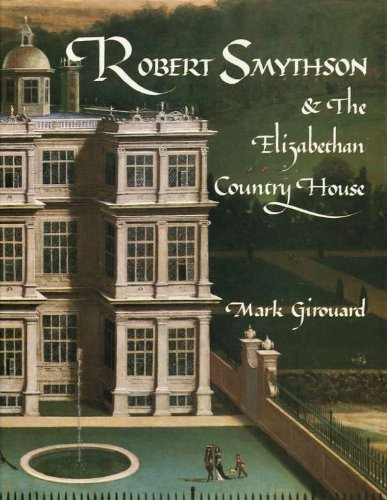 robert-smythson-and-the-elizabethan-country-house-by-mark-girouard-1983-07-01