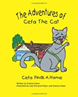 The Adventures of Cefa the Cat: Cefa Finds A Home