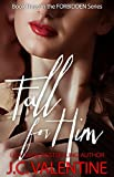 Fall for Him (Forbidden Trilogy Book 3)