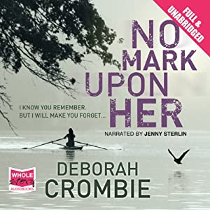 No Mark Upon Her | [Deborah Crombie]