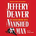 The Vanished Man: A Lincoln Rhyme Novel, Book 5 Audiobook by Jeffery Deaver Narrated by George Guidall