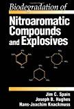 img - for Biodegradation of Nitroaromatic Compounds and Explosives book / textbook / text book