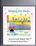 img - for Waiting for Mom (Viking Kestrel picture books) book / textbook / text book