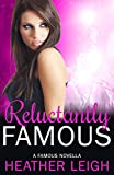 Reluctantly Famous (Famous Series Book 6)