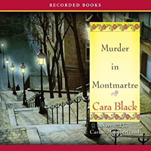 Murder in Montmartre: An Aimée Leduc Investigation, Book 6 | [Cara Black]