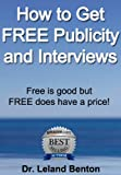 Free Publicity - How to Get FREE Publicity and Interviews (Advice & How To)