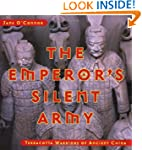 The Emperor's Silent Army: Terracotta...
