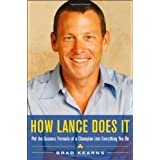 How Lance Does It: Put the Success Formula of a Champion into Everything You Doby Brad Kearns