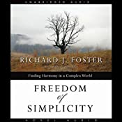 Freedom of Simplicity: Finding Harmony in a Complex World | [Richard J. Foster]