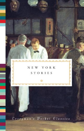 New York Stories (Everyman's Pocket Classics)