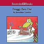 Froggy Eats Out   Jonathan London