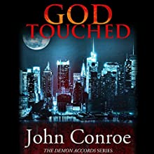 God Touched: The Demon Accords, Book 1 (       UNABRIDGED) by John Conroe Narrated by James Patrick Cronin