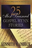 25 Most Treasured Gospel Hymn Stories (0825434300) by Osbeck, Kenneth W.