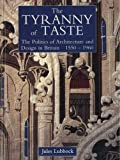img - for The Tyranny of Taste: The Politics of Architecture and Design in Britain, 1550-1960 (The Paul Mellon Centre for Studies in British Art) by Lubbock Jules (1995-05-24) Hardcover book / textbook / text book