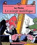 echange, troc Henriette Bichonnier, Benoît Debecker - Le Miroir Maléfique