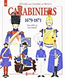 French Carabiniers 1679-1871 (Officers & Soldiers)